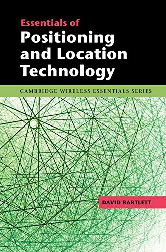 Essentials of Positioning and Location Technology (Hardback): David Bartlett
