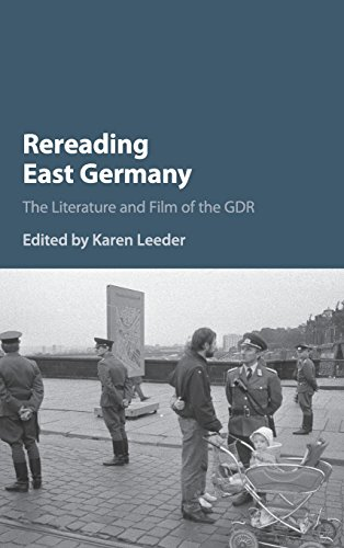 Rereading East Germany: The Literature and Film of the GDR (Hardback)