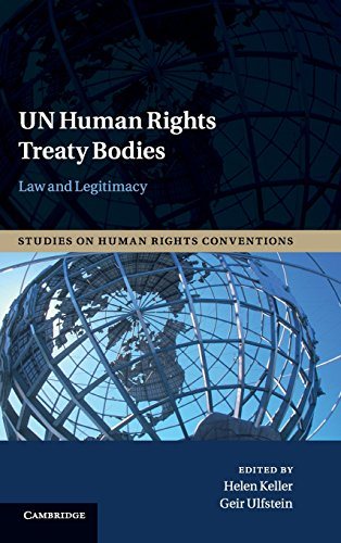 9781107006546: UN Human Rights Treaty Bodies: Law and Legitimacy (Studies on Human Rights Conventions)