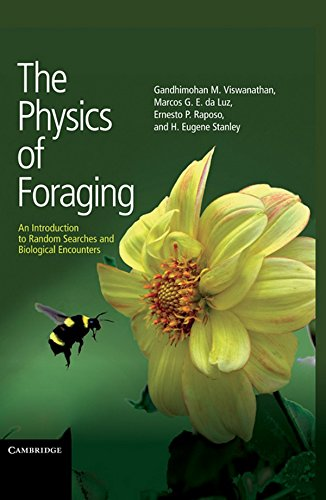The Physics of Foraging: An Introduction to Random Searches and Biological Encounters (1107006791) by H. Eugene Stanley; Professor Ernesto P. Raposo; Professor Gandhimohan. M. Viswanathan; Professor Marcos G. E. da Luz