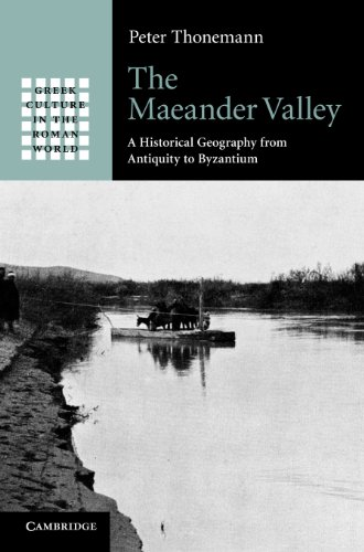 9781107006881: The Maeander Valley: A Historical Geography from Antiquity to Byzantium