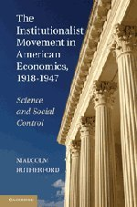9781107006997: The Institutionalist Movement in American Economics, 1918-1947: Science and Social Control (Historical Perspectives on Modern Economics)