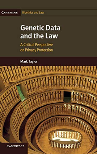 9781107007116: Genetic Data and the Law: A Critical Perspective on Privacy Protection (Cambridge Bioethics and Law)