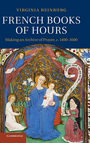 9781107007215: French Books of Hours: Making an Archive of Prayer, c.1400-1600