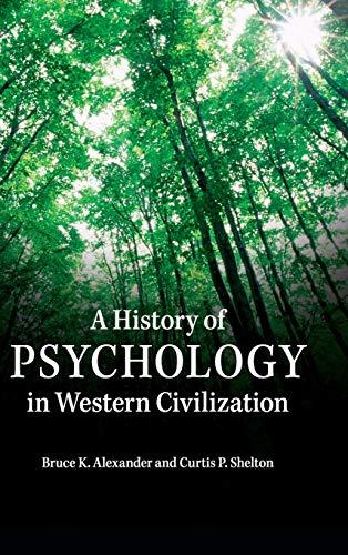 A History of Psychology in Western Civilization: Alexander, Bruce K.; Shelton, Curtis P.
