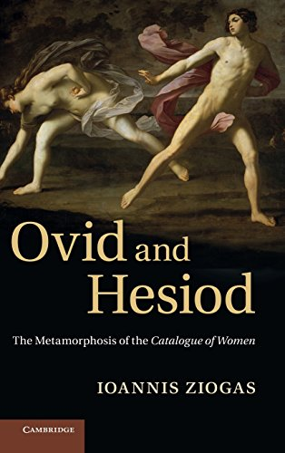 Ovid and Hesiod: The Metamorphosis of the Catalogue of Women (Hardback): Ioannis Ziogas
