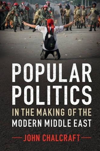 9781107007505: Popular Politics in the Making of the Modern Middle East