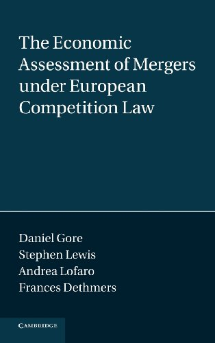 The Economic Assessment of Mergers under European Competition Law (Law Practitioner): Gore, Daniel;...
