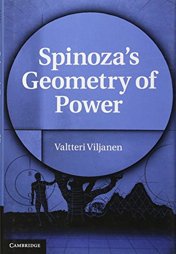 Spinoza's Geometry of Power: Viljanen, Valtteri