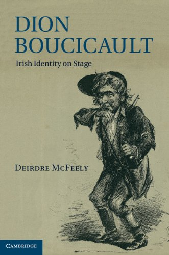 9781107007932: Dion Boucicault: Irish Identity on Stage