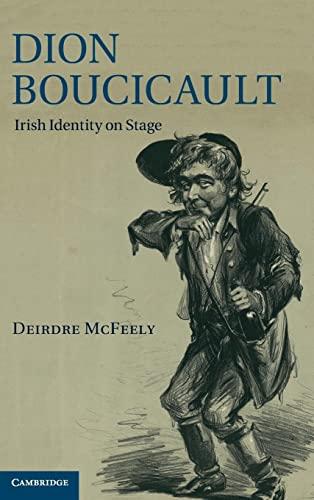 9781107007932: Dion Boucicault: Irish Identity on Stage