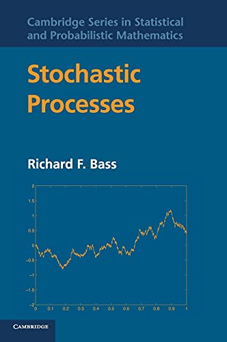 Stochastic Processes (Cambridge Series in Statistical and Probabilistic Mathematics): Bass, Richard...
