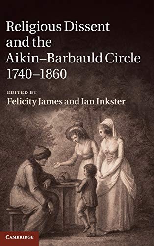 9781107008083: Religious Dissent and the Aikin-Barbauld Circle, 1740-1860 Hardback