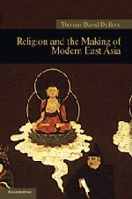 9781107008090: Religion and the Making of Modern East Asia (New Approaches to Asian History)