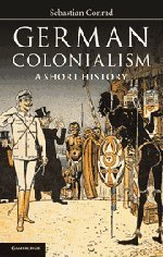 German Colonialism: A Short History (Hardback): Sebastian Conrad