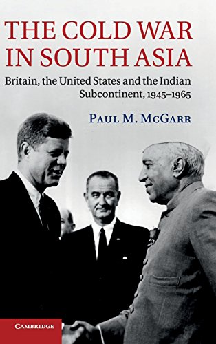 9781107008151: The Cold War in South Asia: Britain, the United States and the Indian Subcontinent, 1945-1965