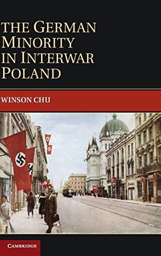 The German Minority in Interwar Poland (Hardback): Winson Chu