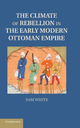 9781107008311: The Climate of Rebellion in the Early Modern Ottoman Empire (Studies in Environment and History)