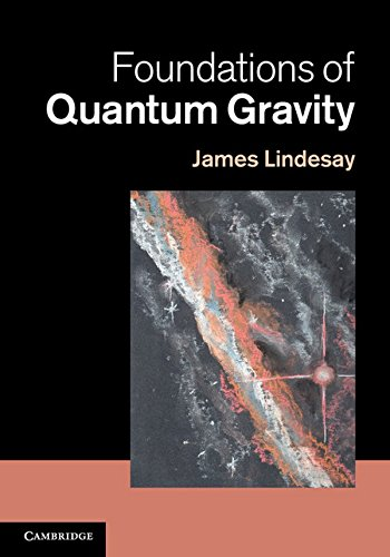 Foundations of Quantum Gravity (Hardcover): James Lindesay