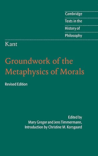 9781107008519: Kant: Groundwork of the Metaphysics of Morals (Cambridge Texts in the History of Philosophy)