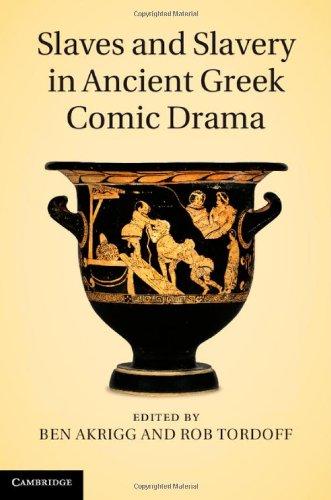 Slaves and Slavery in Ancient Greek Comic Drama: Akrigg, Ben