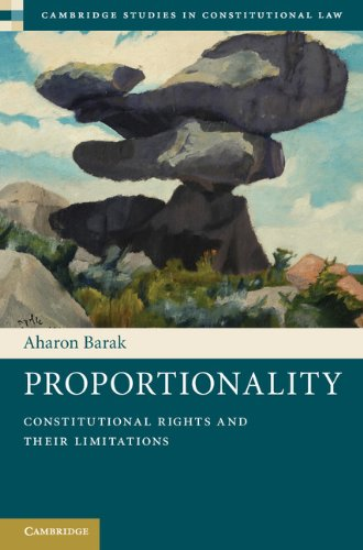 9781107008588: Proportionality: Constitutional Rights and their Limitations (Cambridge Studies in Constitutional Law)
