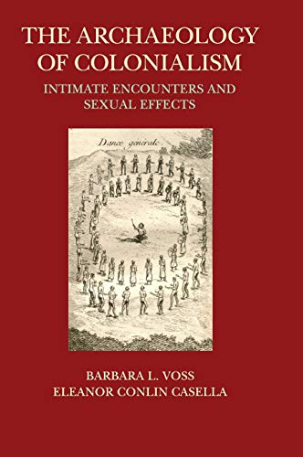 9781107008632: The Archaeology of Colonialism: Intimate Encounters and Sexual Effects