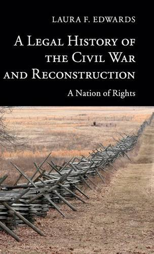 9781107008793: A Legal History of the Civil War and Reconstruction: A Nation of Rights (New Histories of American Law)