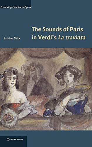 The Sounds of Paris in Verdi s La Traviata (Hardback): Emilio Sala