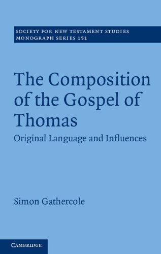 The Composition of the Gospel of Thomas: Original Language and Influences (Society for New ...
