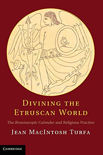 9781107009073: Divining the Etruscan World: The Brontoscopic Calendar and Religious Practice
