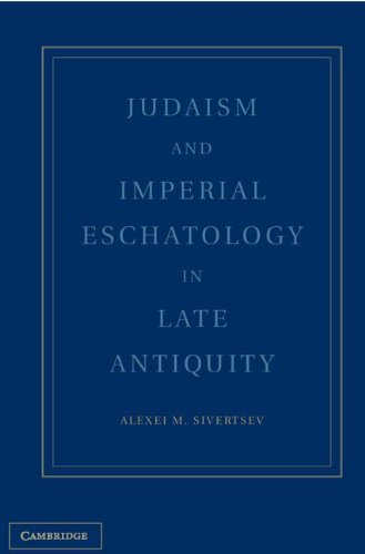 Judaism and Imperial Ideology in Late Antiquity (Hardback): Alexei M. Sivertsev