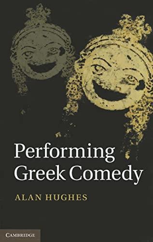 Performing Greek Comedy (Hardback): Alan Hughes