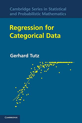 9781107009653: Regression for Categorical Data (Cambridge Series in Statistical and Probabilistic Mathematics)