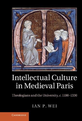 9781107009691: Intellectual Culture in Medieval Paris: Theologians and the University, c.1100-1330