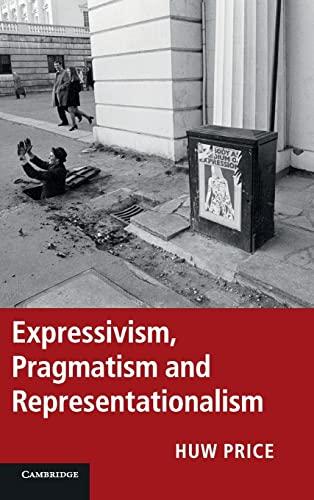 9781107009844: Expressivism, Pragmatism and Representationalism