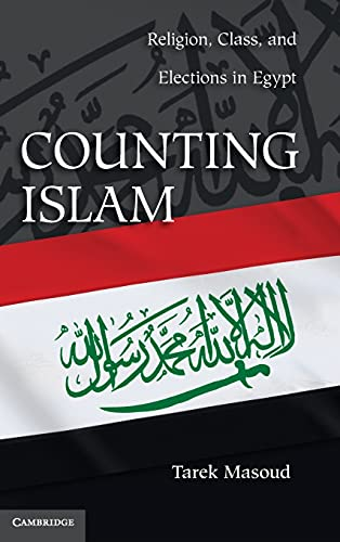 9781107009875: Counting Islam: Religion, Class, and Elections in Egypt (Problems of International Politics)