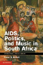 9781107009912: AIDS, Politics, and Music in South Africa (International African library, Vol. 42)