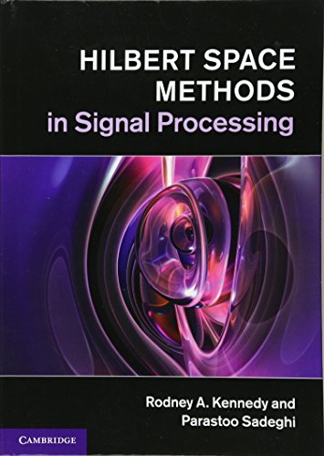 9781107010031: Hilbert Space Methods in Signal Processing