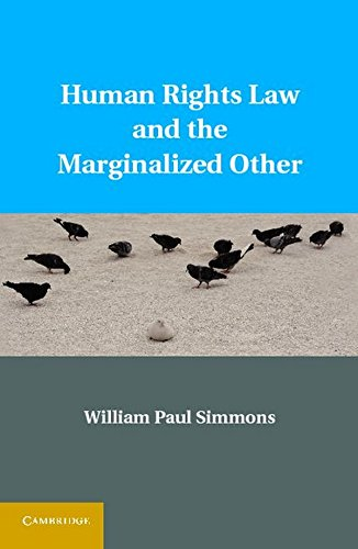 9781107010079: Human Rights Law and the Marginalized Other