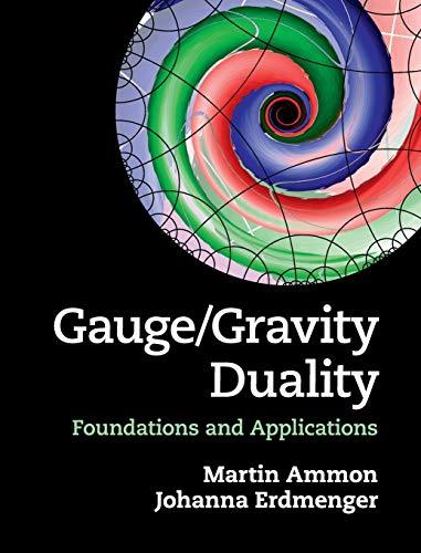 Gauge/Gravity Duality: Foundations and Applications: Ammon, Martin; Erdmenger, Johanna
