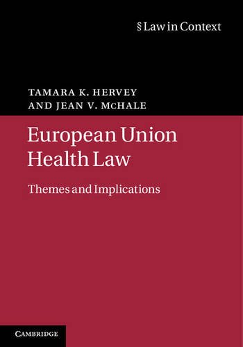 European Union Health Law: Themes and Implications (Law in Context): Tamara K. Hervey