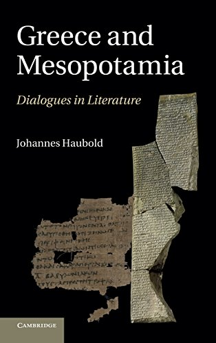 Greece and Mesopotamia: Dialogues in Literature (The W. B. Stanford Memorial Lectures): Haubold, ...