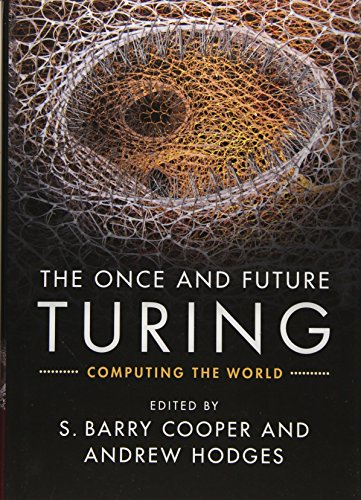 9781107010833: The Once and Future Turing: Computing the World