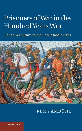 9781107010949: Prisoners of War in the Hundred Years War: Ransom Culture in the Late Middle Ages