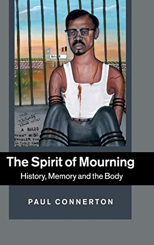 9781107011397: The Spirit of Mourning: History, Memory and the Body