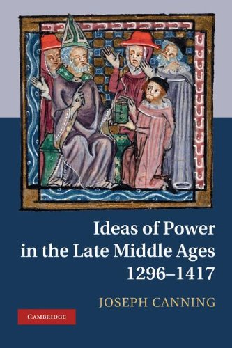 9781107011410: Ideas of Power in the Late Middle Ages, 1296-1417