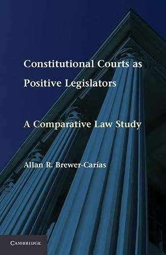 9781107011656: Constitutional Courts as Positive Legislators: A Comparative Law Study