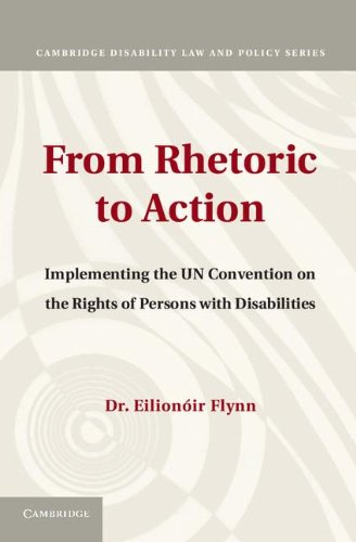9781107011717: From Rhetoric to Action: Implementing the UN Convention on the Rights of Persons with Disabilities (Cambridge Disability Law and Policy Series)