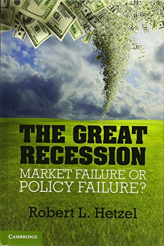 9781107011885: The Great Recession: Market Failure or Policy Failure? (Studies in Macroeconomic History)